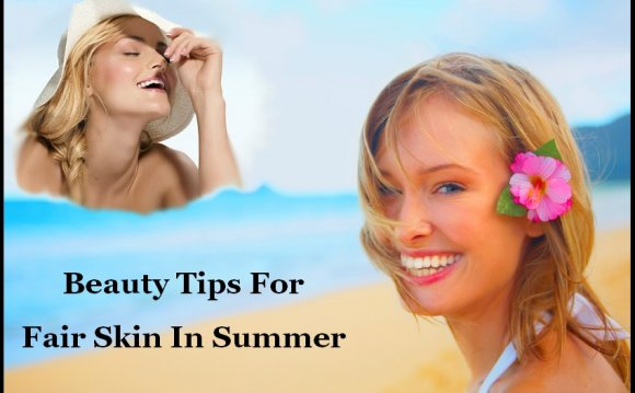 Beauty Tips For Fair Skin In